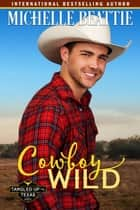 Cowboy Wild ebook by Michelle Beattie