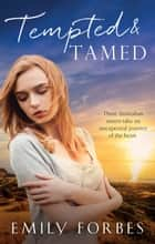 Tempted & Tamed - 3 Book Box Set ebook by Emily Forbes