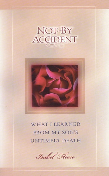 Not By Accident - What I Learned From My Son's Untimely Death ebook by Isabel Fleece