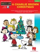 Charlie Brown Christmas - Piano Play-Along Volume 34 ebook by Vince Guaraldi