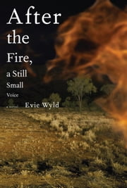 After the Fire, a Still Small Voice ebook by Evie Wyld