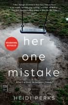 Her One Mistake ebook by Heidi Perks