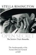 Open Secret - The Autobiography of the Former Director-General of MI5 ebook by Stella Rimington