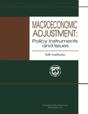 Macroeconomic Adjustment: Policy Instruments and Issues ebook by Jeffrey  Mr.  Davis