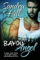 Bayou Angel ebook by Sandra Hill