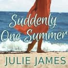 Suddenly One Summer audiobook by Julie James