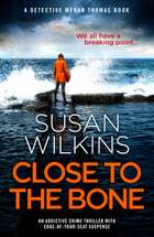 Close to the Bone - An addictive crime thriller with edge-of-your-seat suspense ebook by Susan Wilkins