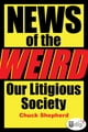 News of the Weird: Our Litigious Society ebook by Chuck Shepherd