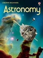 Astronomy: For tablet devices ebook by Emily Bone, John Fox