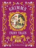 Grimm's Fairy Tales (Barnes & Noble Collectible Editions) ebook by Grimm Brothers, Jakob Grimm, Wilhelm Grimm,...