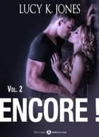 Encore ! vol. 2 ebook by Lucy K. Jones