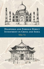 Diasporas and Foreign Direct Investment in China and India ebook by Min Ye