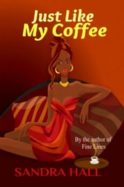 Just Like My Coffe ebook by Sandra Hall