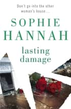 Lasting Damage - Culver Valley Crime Book 6, from the bestselling author of Haven't They Grown ebook by Sophie Hannah
