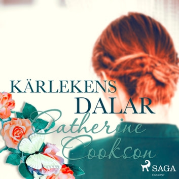 Kärlekens dalar audiobook by Catherine Cookson