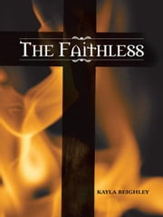 The Faithless ebook by Kayla Beighley