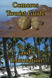 Comoros Tourist Guide and Information - Information tourism eBook for tourist and business adventure- COMOROS ebook by Sampson Jerry