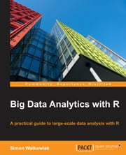 Big Data Analytics with R ebook by Simon Walkowiak