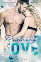 Running Into Love eBook by Aurora Rose Reynolds, Friederike Bruhn
