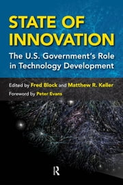 State of Innovation - The U.S. Government's Role in Technology Development ebook by Fred L. Block,Matthew R. Keller