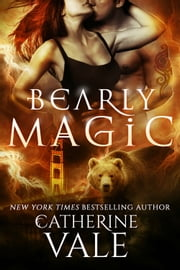 Bearly Magic ebook by Catherine Vale