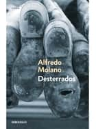 Desterrados ebook by Alfredo Molano
