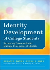 Identity Development of College Students - Advancing Frameworks for Multiple Dimensions of Identity ebook by Susan R. Jones,Abes