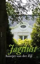 Jagtlust ebook by Annejet van der Zijl