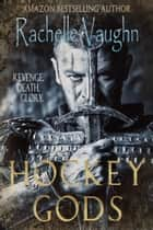 Hockey Gods ebook by Rachelle Vaughn