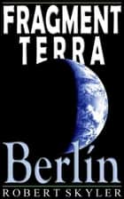 Fragment Terra - 004 - Berlín (Català Edició) ebook by Robert Skyler