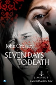 Seven Days To Death: (Writing as JJ Marric) ebook by John Creasey