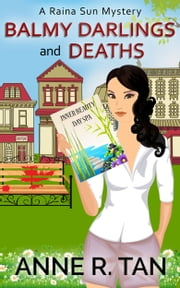Balmy Darlings and Deaths - A Fun Cozy Chinese Mystery ebook by Anne R. Tan