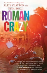 Roman Crazy ebook by Alice Clayton,Nina Bocci