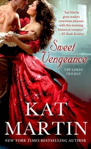 Sweet Vengeance - The Lord's Trilogy ebook by Kat Martin
