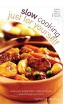 Slow Cooking Just for Yourself ebook by Catherine Atkinson