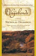 The Vagabonds ebook by Nicholas Delbanco