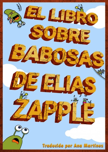 El libro sobre babosas de Elias Zapple ebook by Elias Zapple