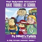 Have Trouble at School audiobook by Robert Stanek