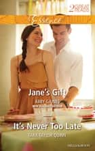 Jane's Gift/It's Never Too Late ebook by Abby Gaines, Tara Taylor Quinn