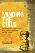 Minding the Child ebook by Nick Midgley,Ioanna Vrouva
