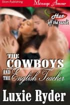 The Cowboys And The English Teacher ebook by Luxie Ryder