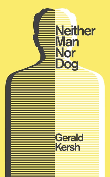 Neither Man Nor Dog ebook by Gerald Kersh