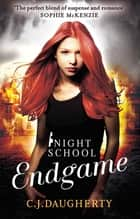 Night School: Endgame - Number 5 in series ebook by C. J. Daugherty