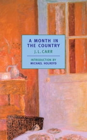 A Month in the Country ebook by J.L. Carr,Michael Holroyd