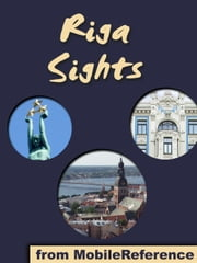 Riga Sights - a travel guide to the top attractions in Riga, Latvia, Baltic States ebook by MobileReference