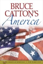 Bruce Catton's America ebook by Bruce Catton