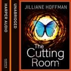 The Cutting Room audiobook by Jilliane Hoffman