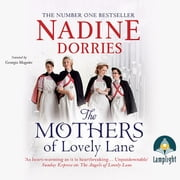 The Mothers of Lovely Lane: Lovely Lane, Book 3 audiobook by Nadine Dorries