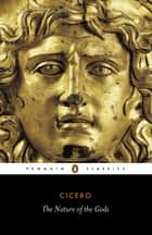 The Nature of the Gods ebook by Cicero, J. Ross