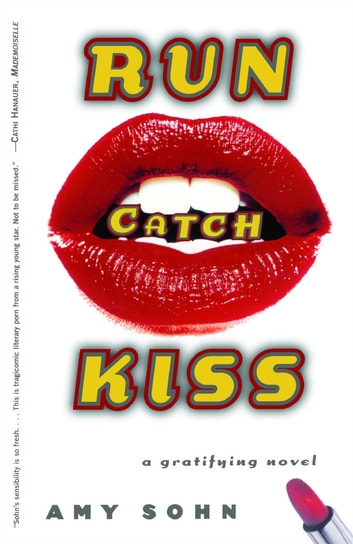 Run Catch Kiss - A Novel ebook by Amy Sohn